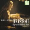 Khalil Gibran: Der Prophet
